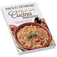 Libro Ricette della Cucina Toscana Paolo Petroni Giunti Editore