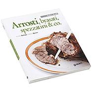 Libro Arrosti Brasati Spezzatini & Co. Giunti Editore