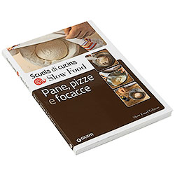 Libro Pane Pizze e Focacce Scuola di Cucina Slow Food Editore