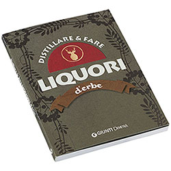 Libro Distillare e Fare Liquori D'Erbe Giunti Demetra Editore