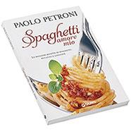 Libro Spaghetti Amore Mio Paolo Petroni Giunti Editore