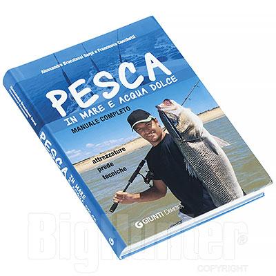 Libro Pesca in Mare e Acqua Dolce Giunti Demetra Editore